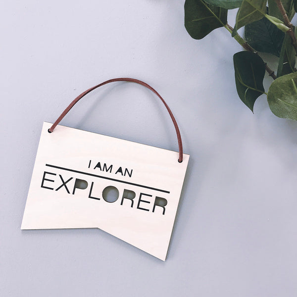 I Am An Explorer Plaque