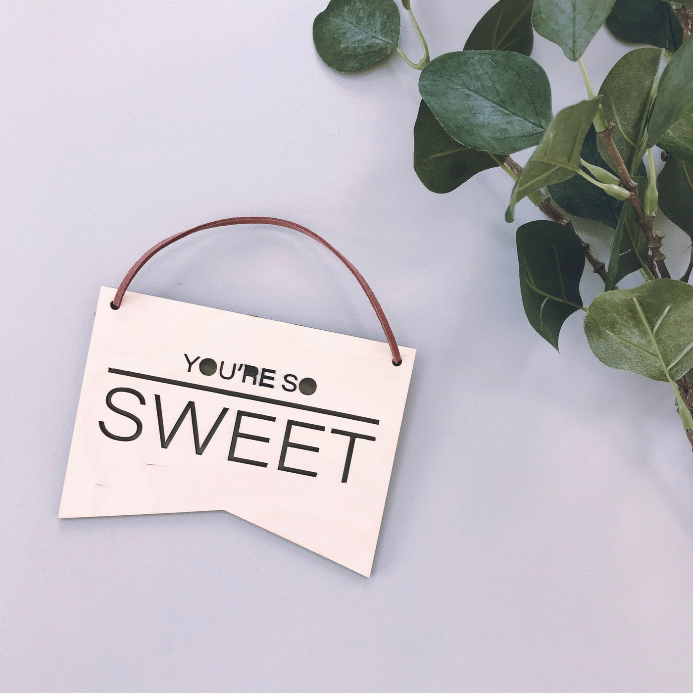 You're So Sweet Plaque