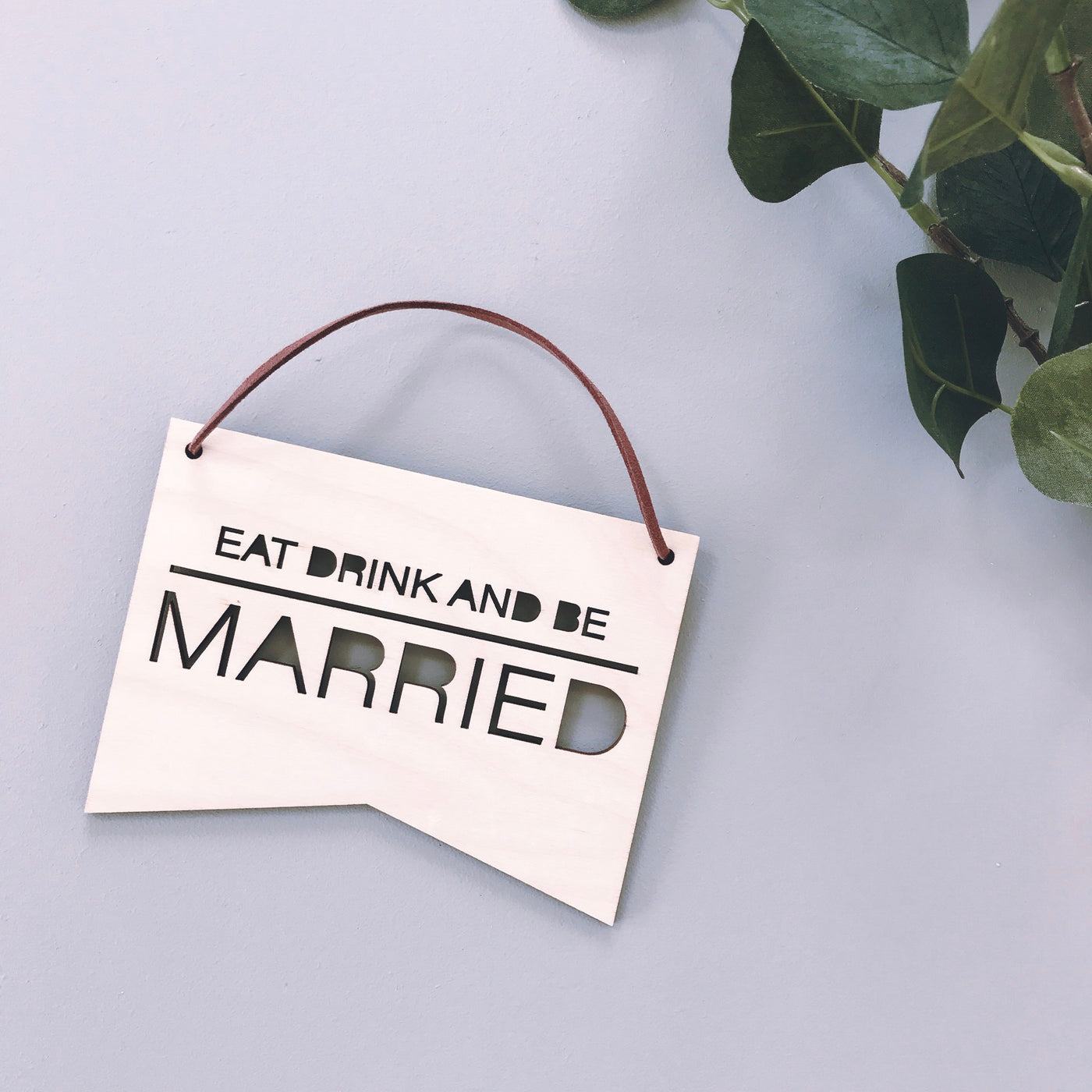 Eat Drink and Be Married Plaque