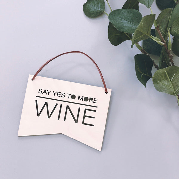 Say Yes To Wine Plaque