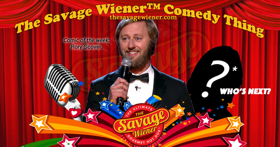 The Savage Wiener™ Comedy Thing #4 - Rory Scovel