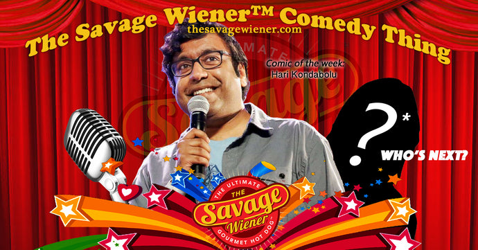 The Savage Wiener™ Comedy Thing #7 - Hari Kondabolu