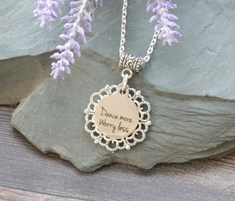 Dance Quote Necklace - Dance More Worry Less
