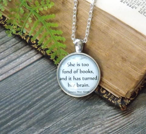 Book Quote Necklace - She is Too Fond of Books