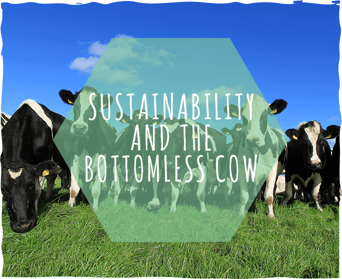 Sustainability and the Bottomless Cow