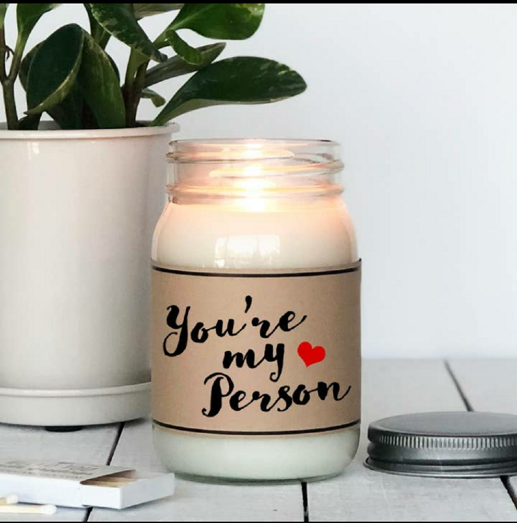 Candle. You're My Person