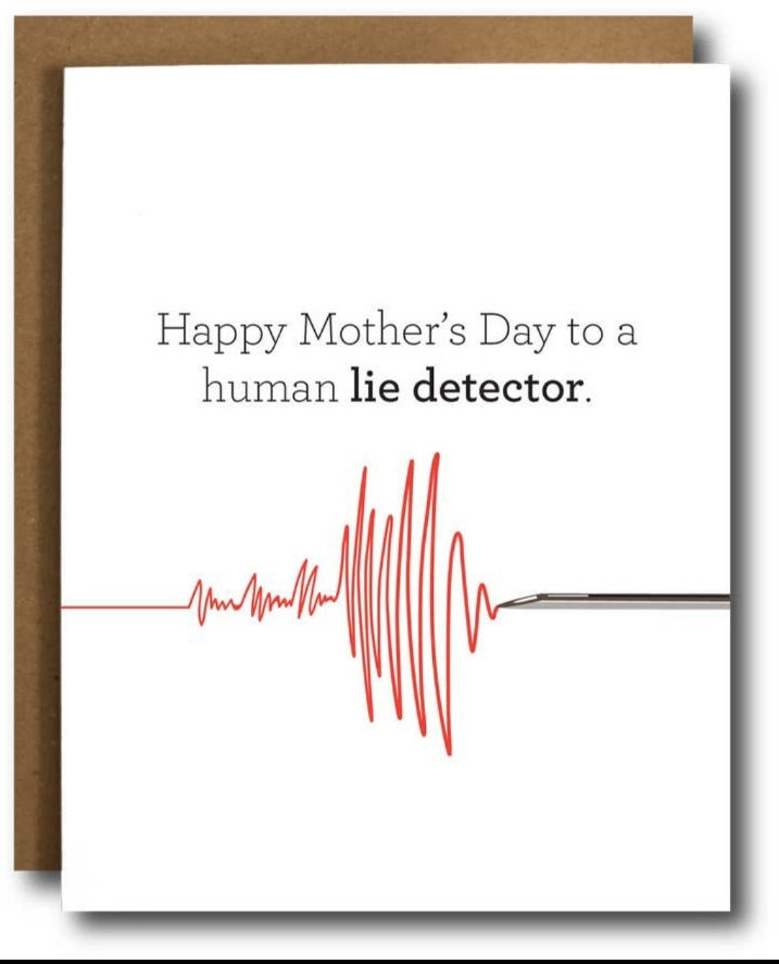 Card: Happy Mother's Day Human Lie Detector