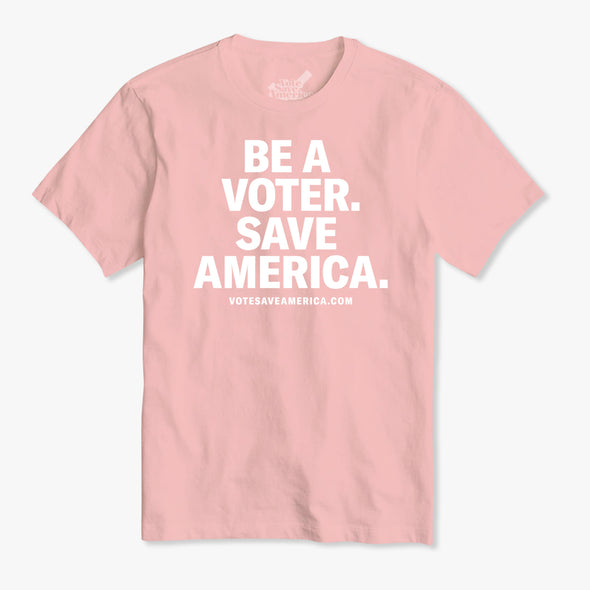 Be A Voter. Save America. T-Shirt Pink