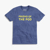 Friend Of The Pod T-Shirt
