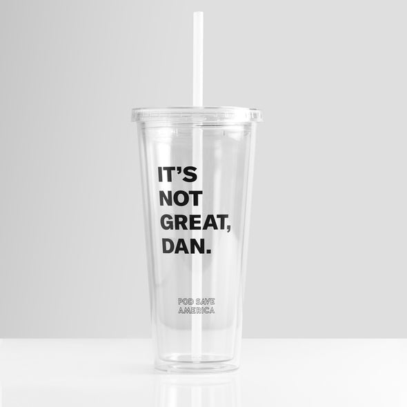 It's Not Great, Dan Tumbler