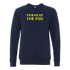 Friend Of The Pod Sweatshirt
