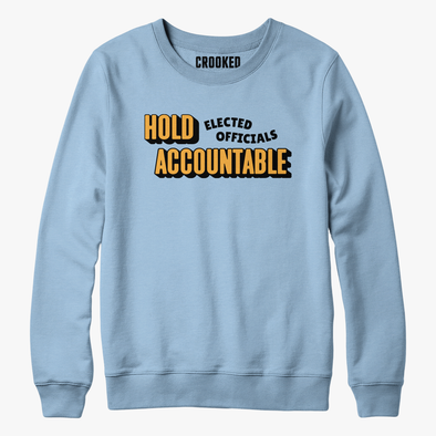 Hold Elected Officials Accountable Sweatshirt