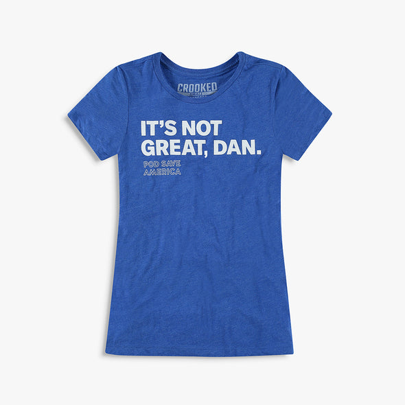 Fitted It's Not Great, Dan T-Shirt