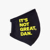 It's Not Great, Dan + Preventable Face Masks 2 Pack