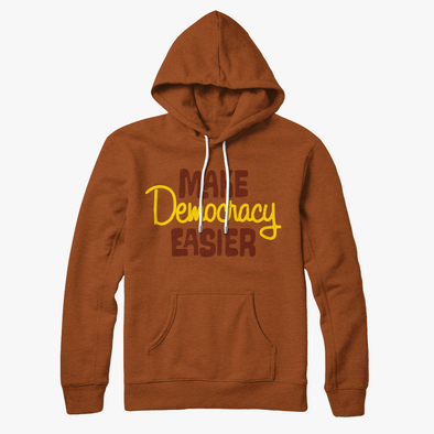 Make Democracy Easier Hooded Sweatshirt Rust