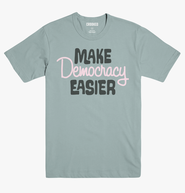 Make Democracy Easier T-Shirt