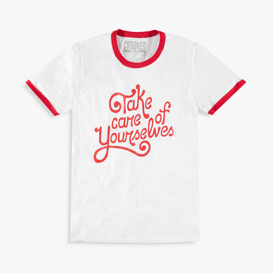 Take Care Of Yourselves T-Shirt
