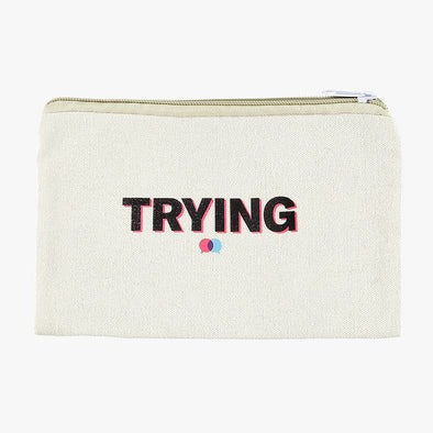 With Friends Like These 'Trying' Pouch