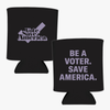 Be A Voter. Save America. Koozies Set of 2