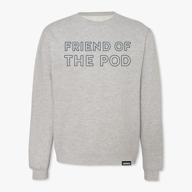 Friend Of The Pod Sweatshirt Gray