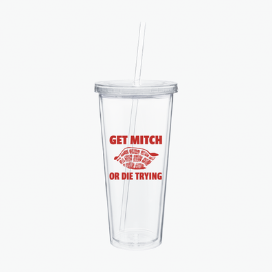 Get Mitch Or Die Trying Tumbler