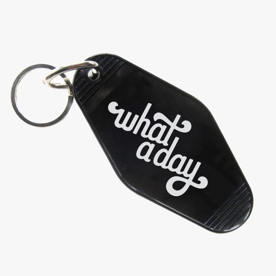 What A Day Keychain