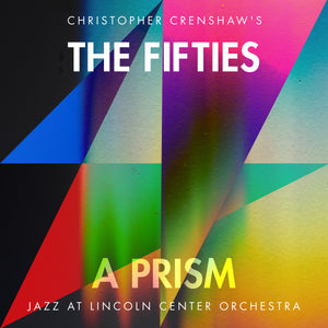 "Read the Liner Notes for ""The Fifties: A Prism"" by Ted Nash"