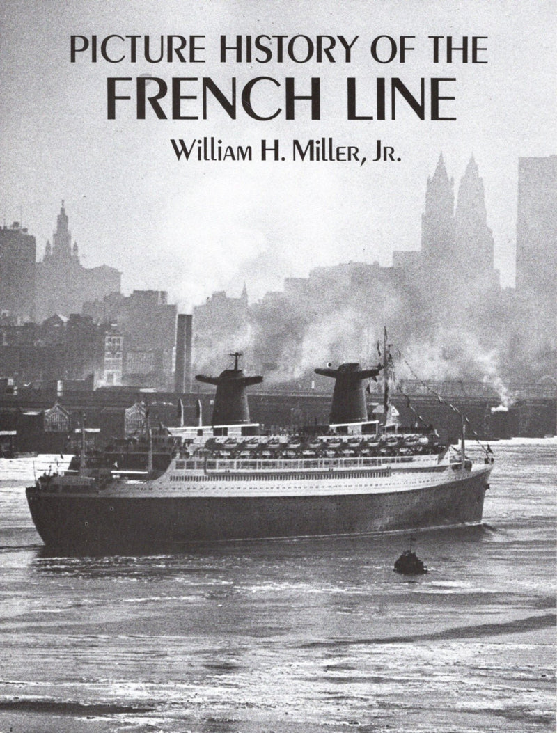 "Various Ships - ""Picture History of the French Line"" by Bill Miller"