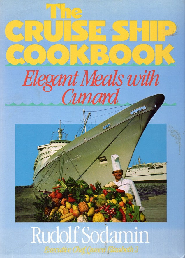 "Various Ships - ""The Cruise Ship Cookbook: Elegant Meals with Cunard"""