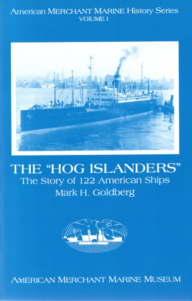 "Various: pre-war - ""The Hog Islanders: Story of 122 American Ships"" by Mark Goldberg"