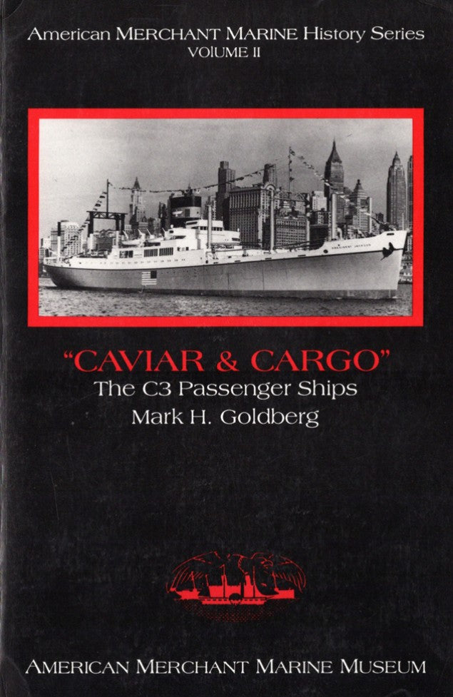 "Various Ships - ""Caviar & Cargo: The C3 Passenger Ships"" by Mark Goldberg"