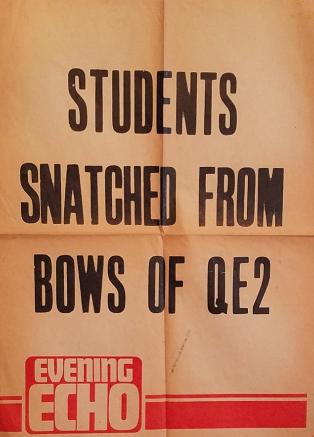 "QE2: 1969 - ""Students Snatched from Bows!"" news sheet"