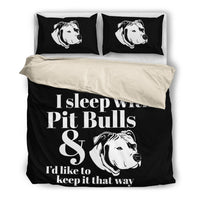 I Sleep With Pit Bulls Bedding Set
