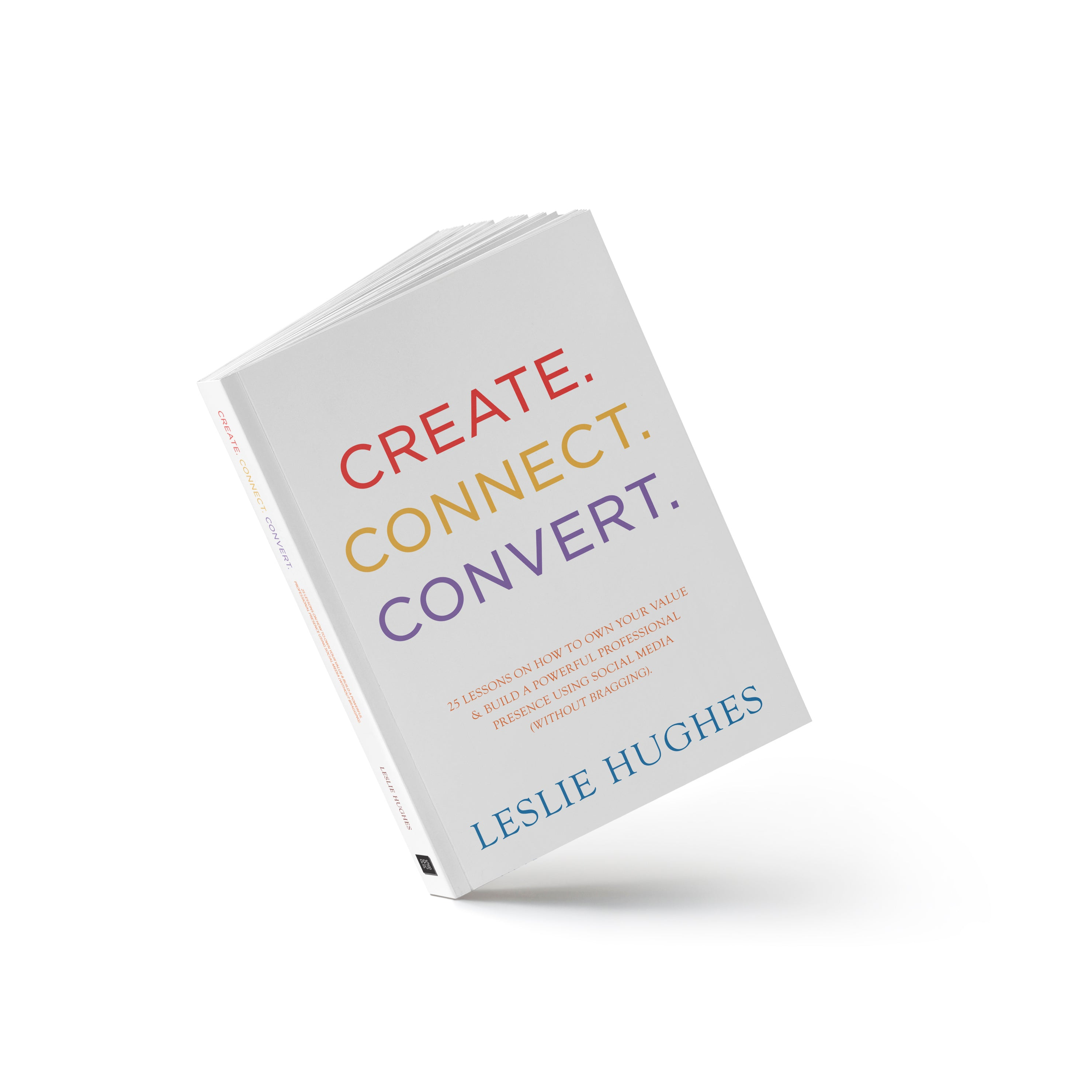 Create. Connect. Convert.