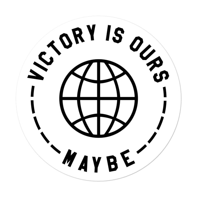 Victory Is Ours Maybe Sticker - Goodies - Sportsball Supply Co.