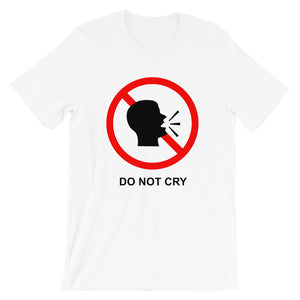Do Not Cry - Funny Sports Translation White T-shirt - Sportsball Supply Co.