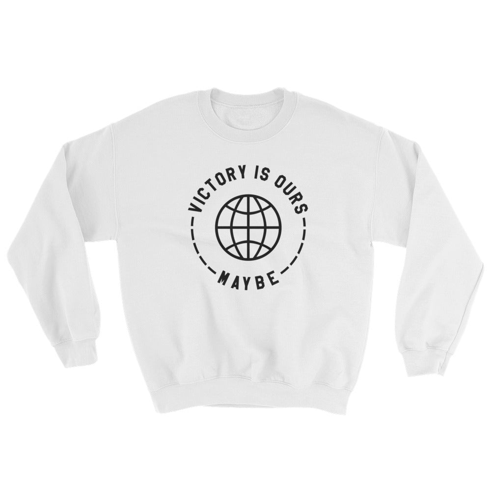 Victory Is Ours Maybe - Funny Sports White Sweatshirt - Sportsball Supply Co.