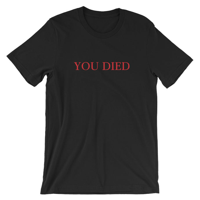 YOU DIED Unisex Tee - T-Shirt - Sportsball Supply Co.
