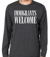 Immigrants Welcome Long Sleeve Tee