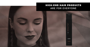 High-End Hair Products Are For Everyone