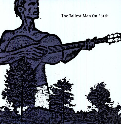 TALLEST MAN ON EARTH