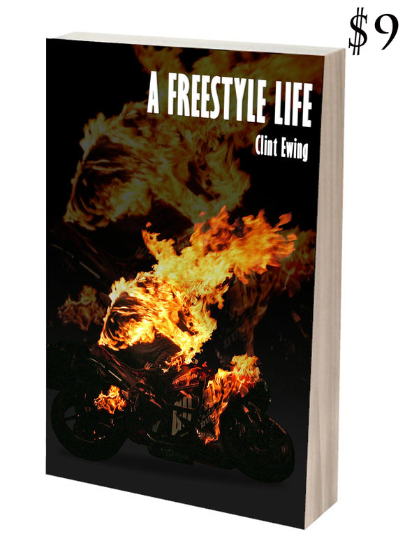 A Freestyle Life By Clint Ewing - 1FNGR, LLC