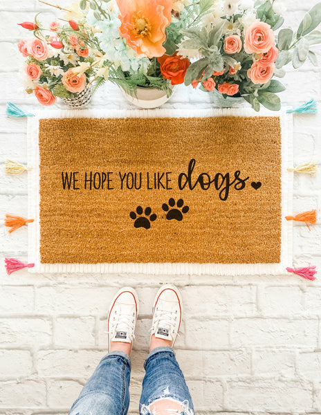 We Hope You Like Dogs Doormat