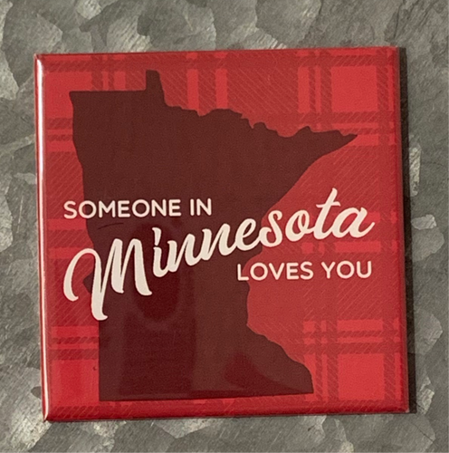 Someone loves you in Minnesota Magnet