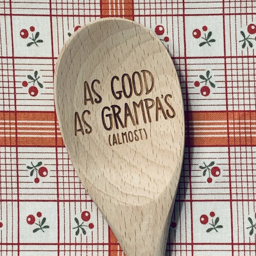 As Good as Grampa's...Almost Wood Spoon