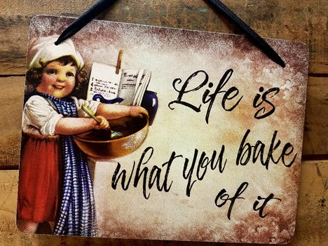 Life is What You Bake of It Vintage Sign