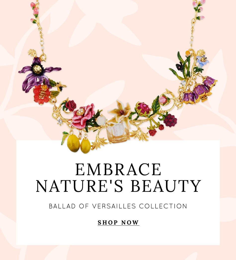 Shop our Ballad of Versailles collection to embrace nature's beauty.