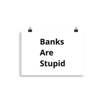 Banks Are Stupid Poster