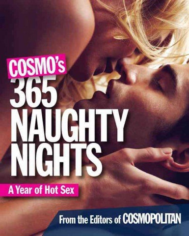 Cosmo's 365 Naughty Nights -- A Year of Hot Sex