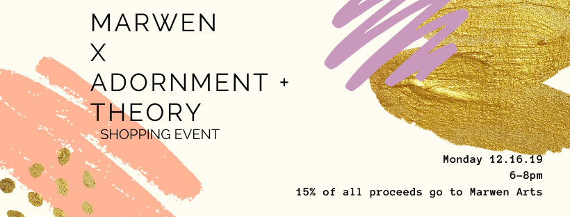 Marwen Shopping Event at Adornment + Theory